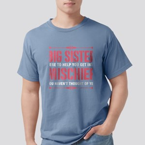 Big Sister Here To Help You Get Into Misch T-Shirt